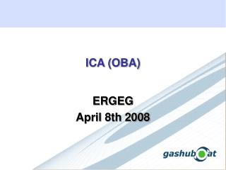 ICA (OBA) ERGEG April 8th 2008