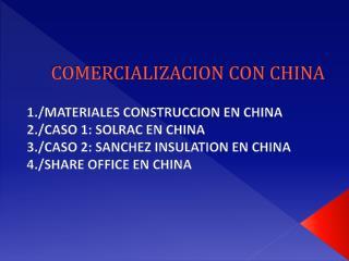 COMERCIALIZACION CON CHINA