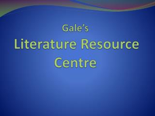 Gale's Literature Resource Centre