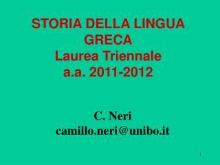 STORIA DELLA LINGUA GRECA Laurea Triennale a.a. 2011-2012