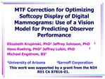 MTF Correction for Optimizing Softcopy Display of Digital Mammograms: Use of a Vision Model for Predicting Observer Perf
