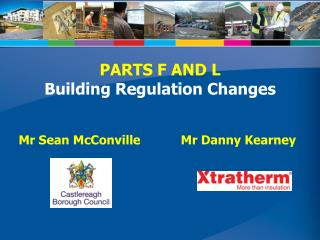 PARTS F AND L Building Regulation Changes