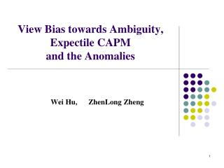 View Bias towards Ambiguity, Expectile CAPM  and the Anomalies
