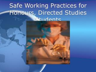 Safe Working Practices for Honours, Directed Studies Students