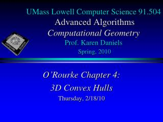 UMass Lowell Computer Science 91.504  Advanced Algorithms Computational Geometry  Prof. Karen Daniels  Spring, 2010