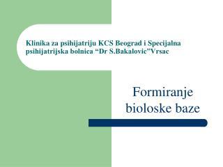 "Klinika za psihijatriju KCS Beograd i Specijalna psihijatrijska bolnica ""Dr S.Bakalovic""Vrsac"