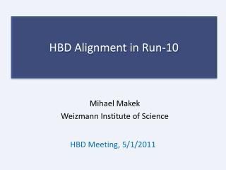 HBD Alignment in Run-10