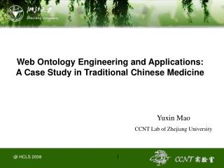 Web Ontology Engineering and Applications:  A Case Study in Traditional Chinese Medicine