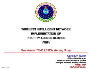 WIRELESS INTELLIGENT NETWORK IMPLEMENTATION OF PRIORITY ACCESS SERVICE (WIP)