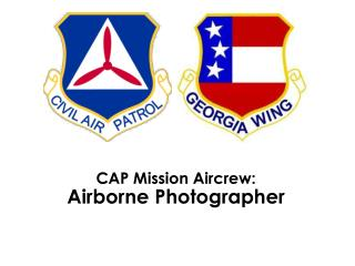 CAP Mission Aircrew: Airborne Photographer