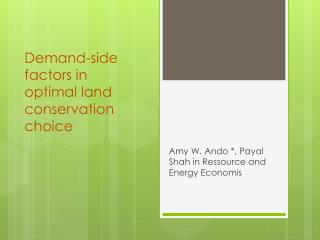 Demand-side factors in optimal land conservation  choice