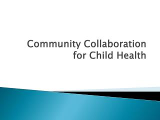 Community Collaboration for Child Health