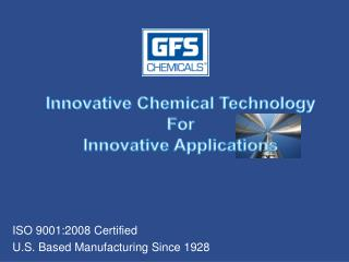ISO 9001:2008 Certified U.S. Based Manufacturing Since 1928
