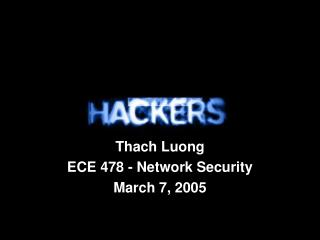 Thach Luong ECE 478 - Network Security March 7, 2005