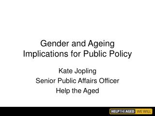 Gender and Ageing  Implications for Public Policy