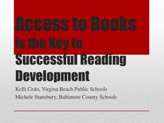 Access to Books  is the Key to Successful Reading Development