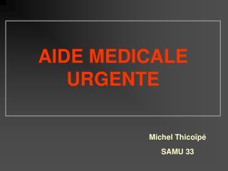 AIDE MEDICALE URGENTE