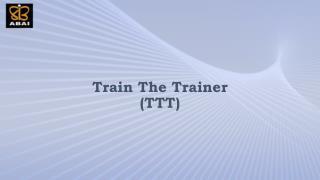 Train The Trainer (TTT)