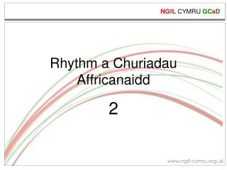 Rhythm a Churiadau Affricanaidd