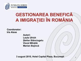 3 august 2010, Hotel Capital Plaza, Bucureşti