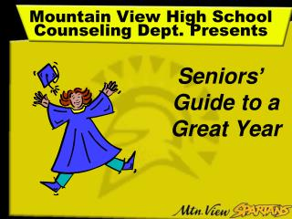 Mountain View High School  Counseling Dept. Presents