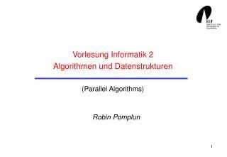 Vorlesung Informatik 2 Algorithmen und Datenstrukturen (Parallel Algorithms)