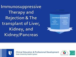 Immunosuppressive Therapy and Rejection & The transplant of Liver, Kidney, and Kidney/Pancreas