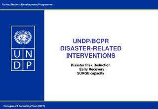 UNDP/BCPR DISASTER-RELATED INTERVENTIONS