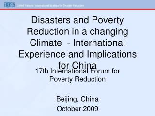17th International Forum for Poverty Reduction Beijing, China  October 2009