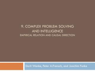9. COMPLEX PROBLEM SOLVING  AND INTELLIGENCE EMPIRICAL RELATION AND CAUSAL DIRECTION