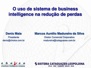 Denis Maia Presidente denis@choice.br