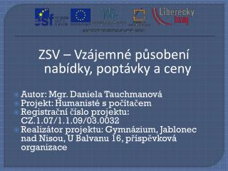 ZSV – Vzájemné působení nabídky, poptávky a ceny Autor: Mgr. Daniela Tauchmanová
