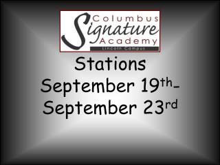 Stations  September 19 th -September 23 rd