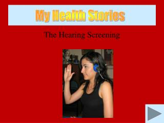 The Hearing Screening
