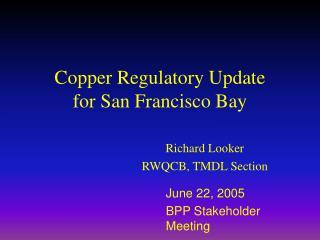 Copper Regulatory Update for San Francisco Bay