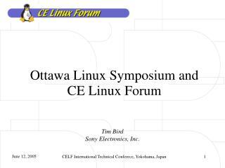 Ottawa Linux Symposium and CE Linux Forum