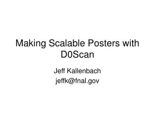 Making Scalable Posters with D0Scan