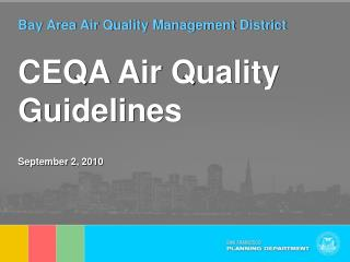 Bay Area Air Quality Management District  CEQA Air Quality Guidelines September 2, 2010