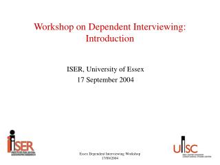 Workshop on Dependent Interviewing: Introduction