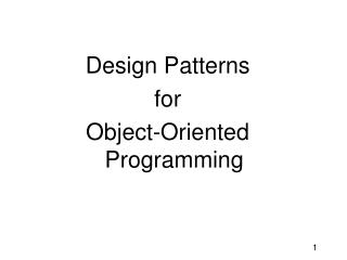 Design Patterns for Object-Oriented Programming