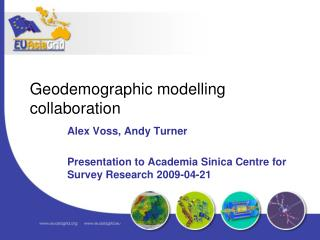 Alex Voss, Andy Turner Presentation to Academia Sinica Centre for Survey Research 2009-04-21