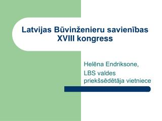 Latvijas Būvinženieru savienības  XVIII kongress