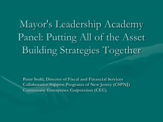 Mayor's Leadership Academy Panel: Putting All of the Asset Building Strategies Together
