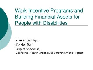 Work Incentive Programs and Building Financial Assets for People with Disabilities