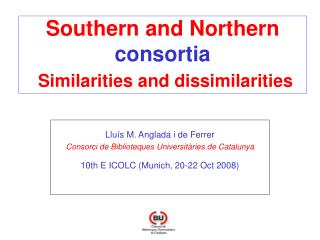 Southern and Northern  consortia Similarities and dissimilarities