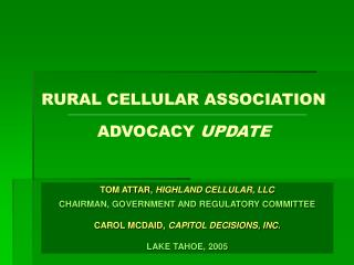 RURAL CELLULAR ASSOCIATION ADVOCACY  UPDATE