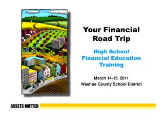 Your Financial Road Trip High School Financial Education Training March 14-15, 2011