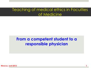 Teaching  of  medical ethics  in  Faculties  of  Medicine