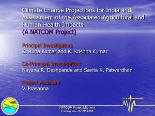 Principal Investigators K. Rupa Kumar and K. Krishna Kumar Co-Principal Investigators