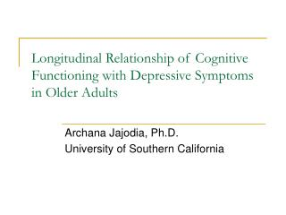 Longitudinal Relationship of Cognitive Functioning with Depressive Symptoms in Older Adults